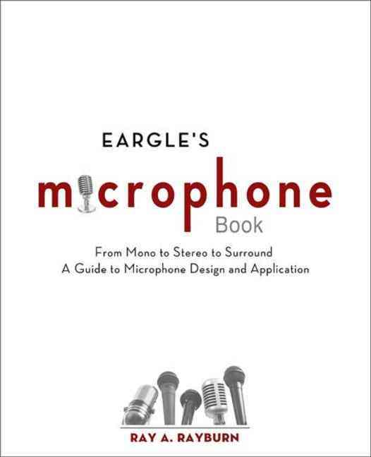 Eargle's the Microphone Book By Rayburn, Ray