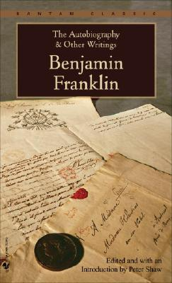 The Autobiography and Other Writings By Franklin, Benjamin