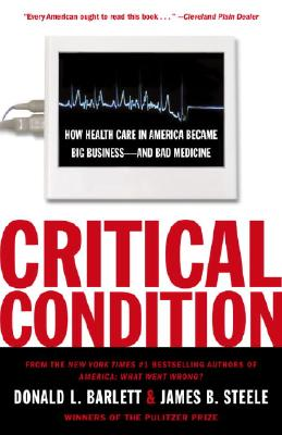 Critical Condition By Barlett, Donald L./ Steele, James B.