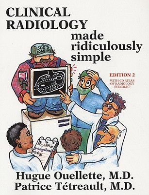 Clinical Radiology Made Ridiculously Simple By Ouellette, Hugue, M.D./ Teteault, Patrice, M.D.