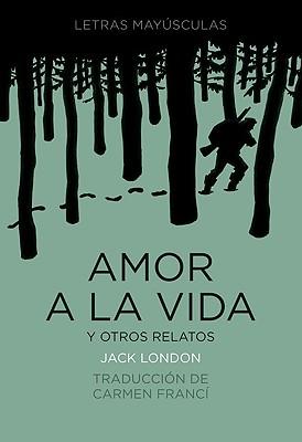 Amor a la vida y otros relatos / Love to Life and other stories By London, Jack/ Franci, Carmen (TRN)/ Breccia, Enrique (ILT)